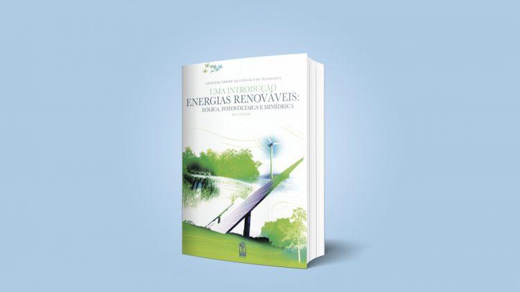 """IST Press reissues the book """"Uma Introdução às Energias Renováveis: Eólica Fotovoltaica e Mini-Hídrica"""""""