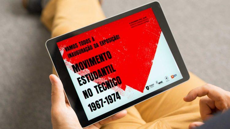 """Exhibition """"Movimento Estudantil no Técnico, 1967-1974"""""""