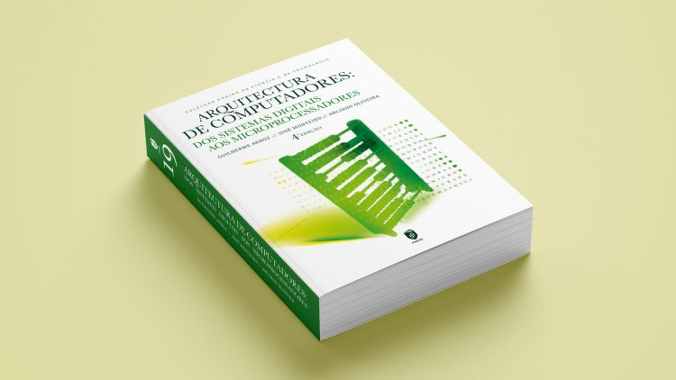 """IST Press publica 4.ª edição do livro """"Arquitectura dos Computadores: Dos Sistemas Digitais aos Microprocessadores"""""""