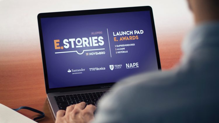 Alumni E.Stories & Launch Pad E.Awards@Técnico 2019