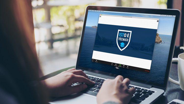 ISTO É Técnico – Eventos virtuais para candidatos ao Técnico (1.ª Edição – 2020)
