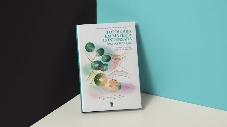 """IST Press publica versão em papel do livro """"Topologia em Matéria Condensada: Uma Introdução"""""""