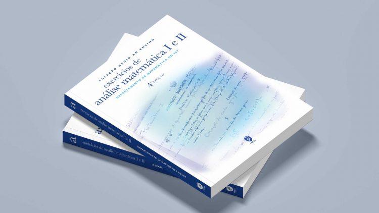"IST Press publishes the 4th edition of the book ""Exercícios de Análise Matemática I e II"""